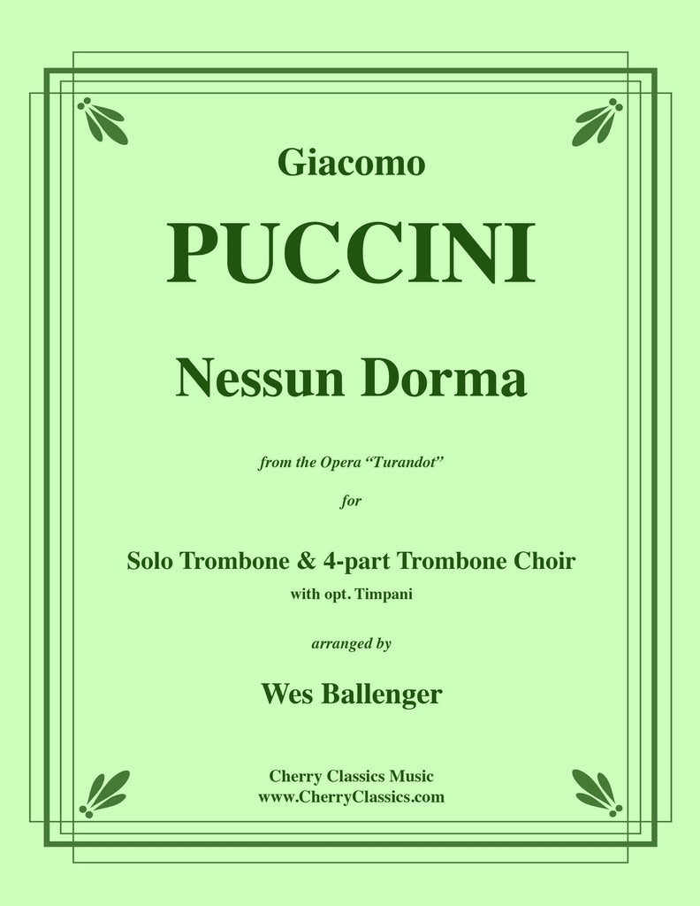 Puccini - Nessun Dorma for Solo Trombone & 4-part Trombone Choir w. opt. Timpani - Cherry Classics Music