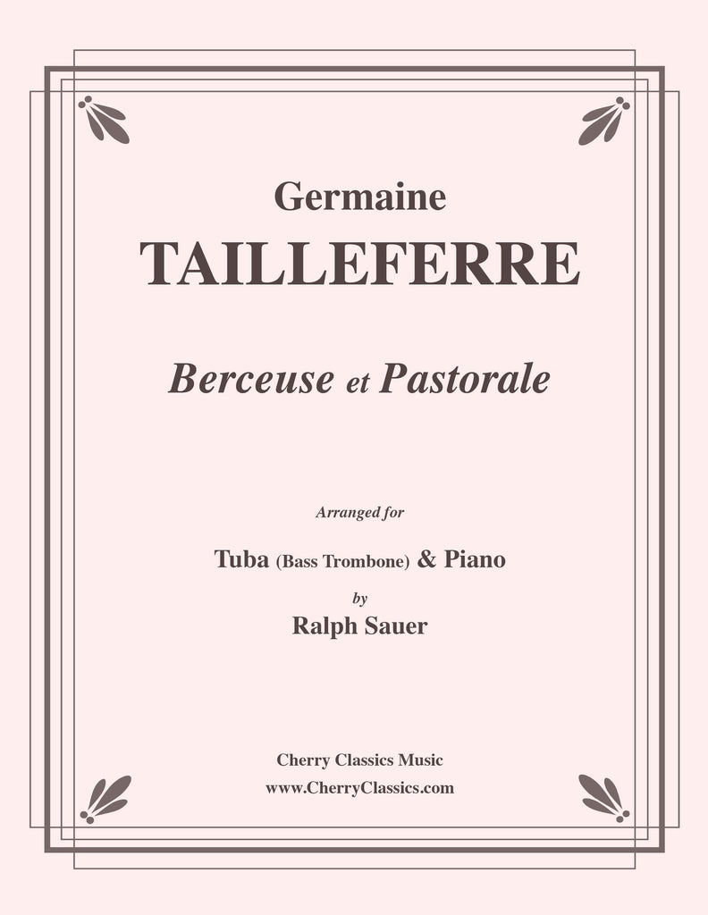 Tailleferre - Berceuse et Pastorale for Tuba or Bass Trombone and Piano - Cherry Classics Music
