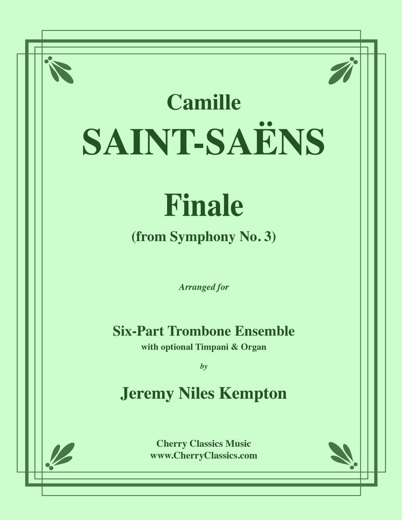 Saint-Saens - Finale & Maestoso from Organ Symphony No. 3 for 6-part Trombone Ensemble with opt. Timpani & Organ - Cherry Classics Music