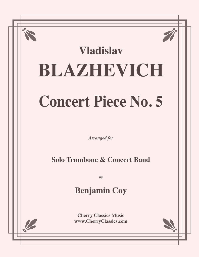 Blazhevich - Concert Piece No. 5 for Solo Trombone & Concert Band - Cherry Classics Music