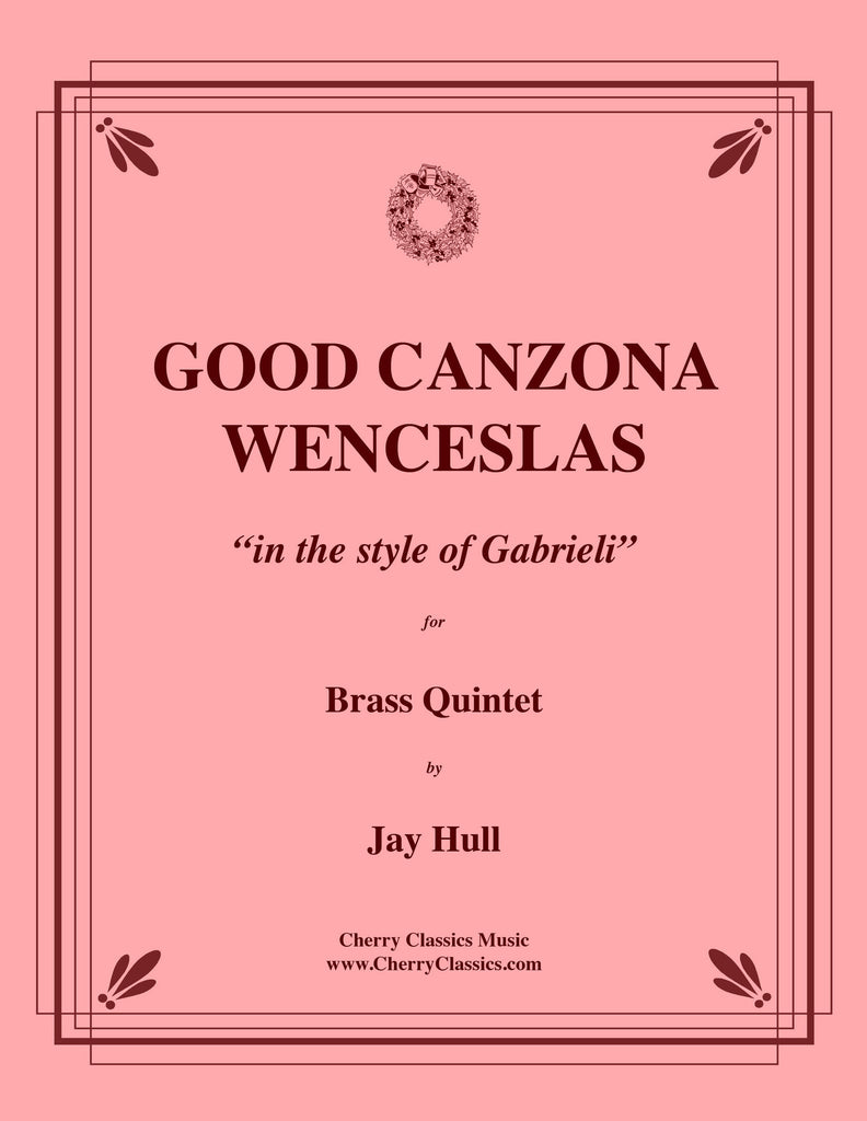 Hull - Good Canzona Wenceslas for Brass Quintet - Cherry Classics Music