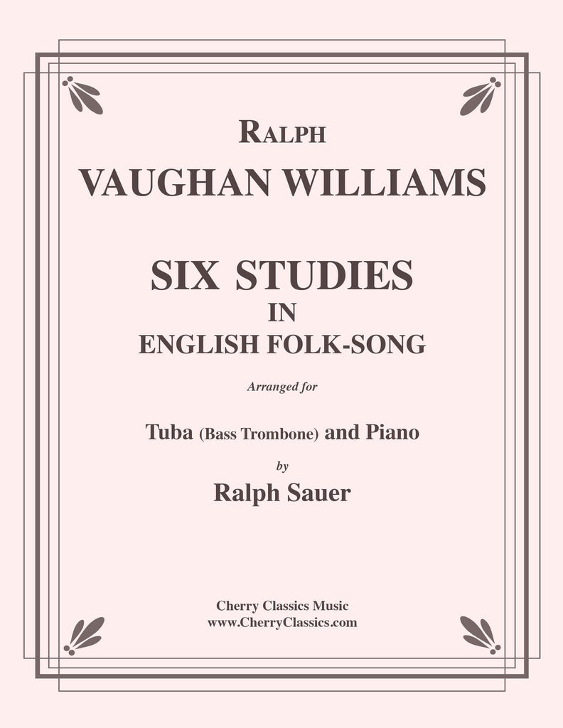 VaughanWilliams - Six Studies in English Folk Song for Tuba or Bass Trombone & Piano - Cherry Classics Music
