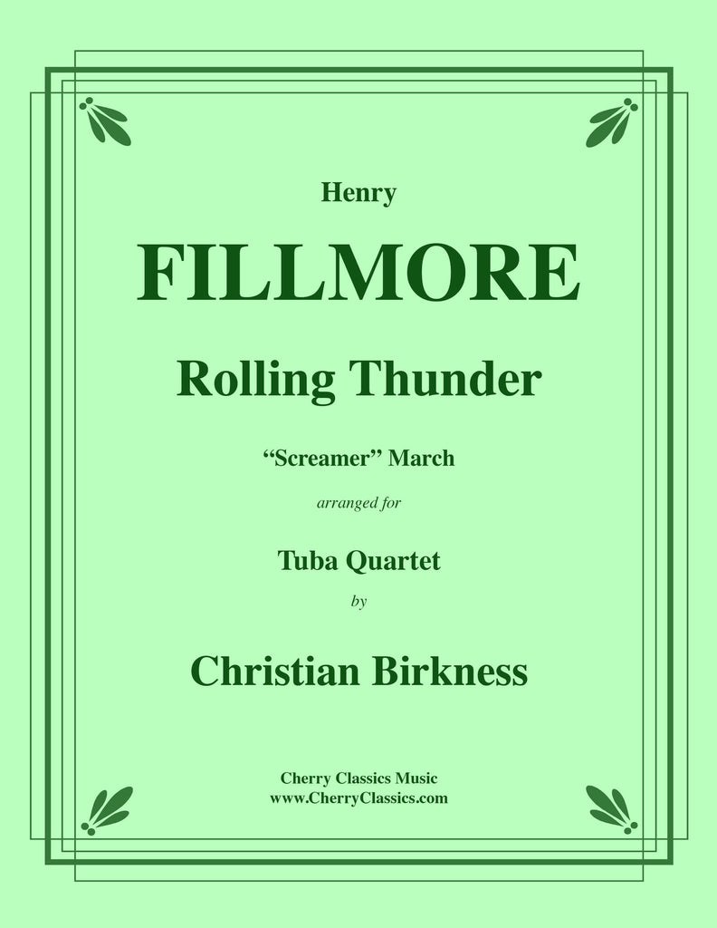 "Fillmore - Rolling Thunder ~ ""Screamer"" March for Tuba Quartet"