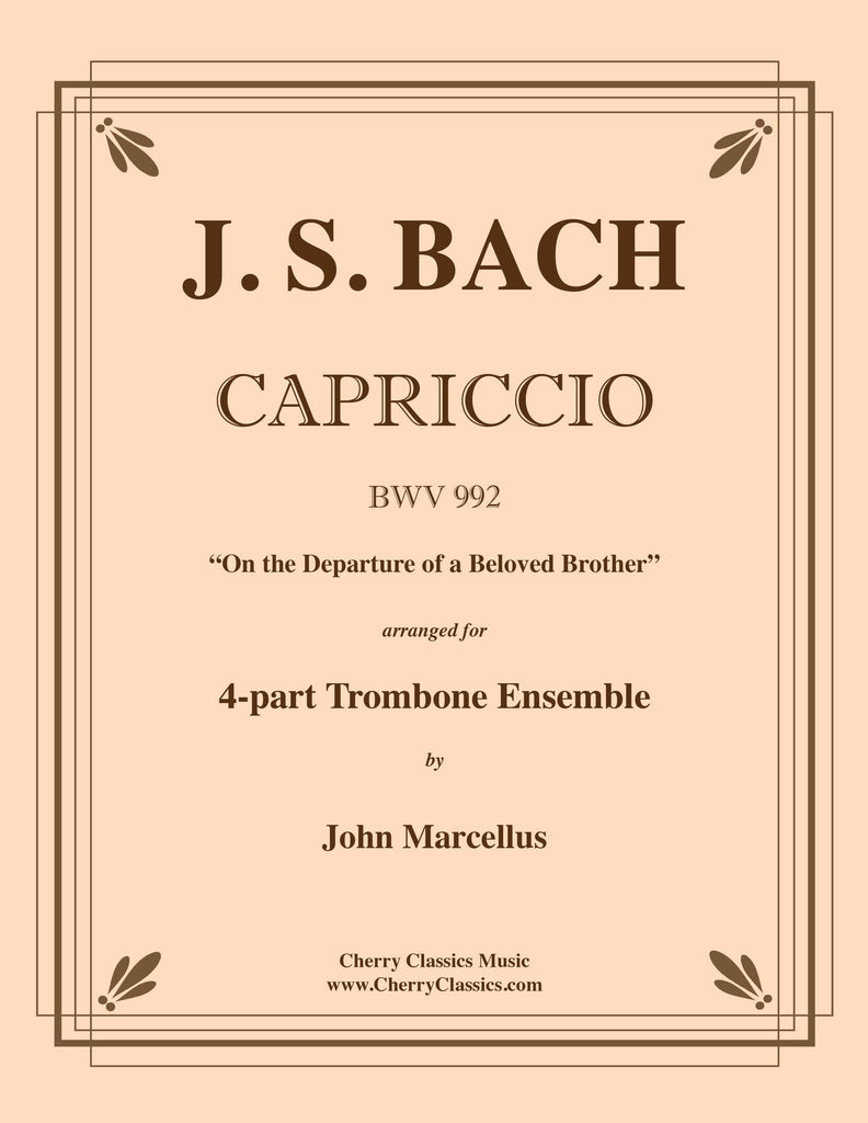 "Bach - Capriccio BWV 992 ""On the Departure of a Beloved Brother"" for 4-part Trombone Ensemble - Cherry Classics Music"