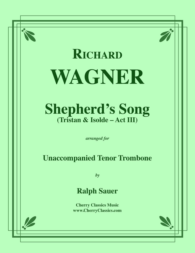 Wagner - Shepherd's Song from Tristan & Isolde for Unaccompanied Tenor Trombone