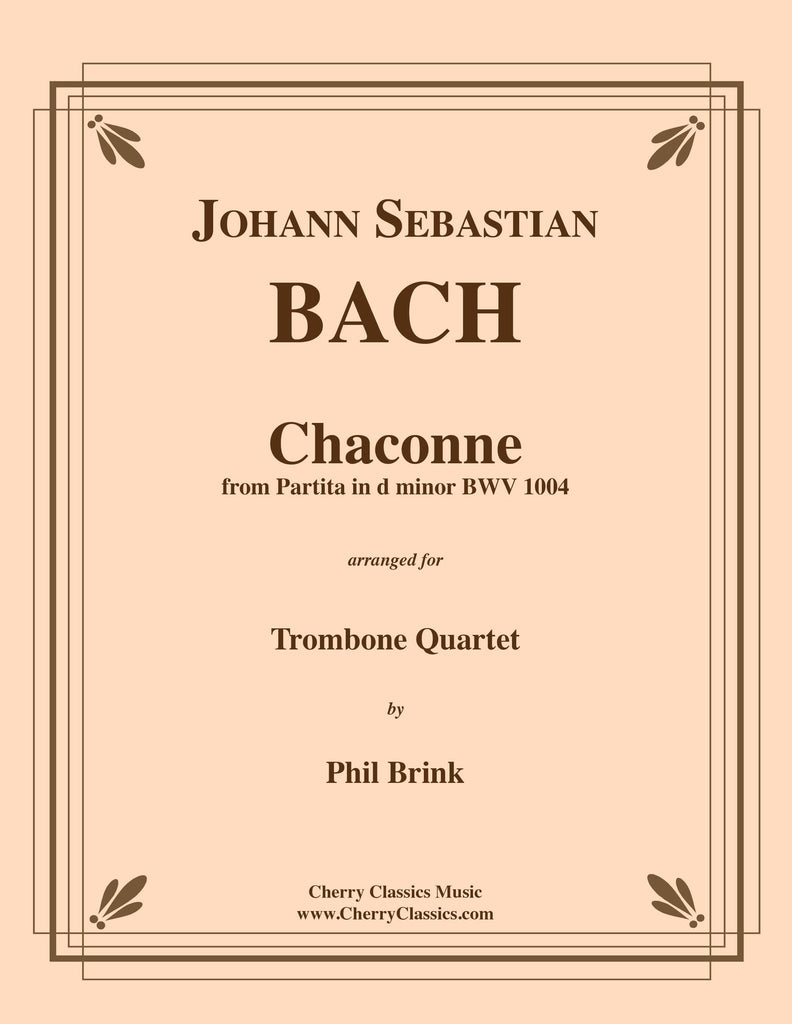 Bach - Chaconne from Partita in d minor BWV 1004 for Trombone Quartet - Cherry Classics Music