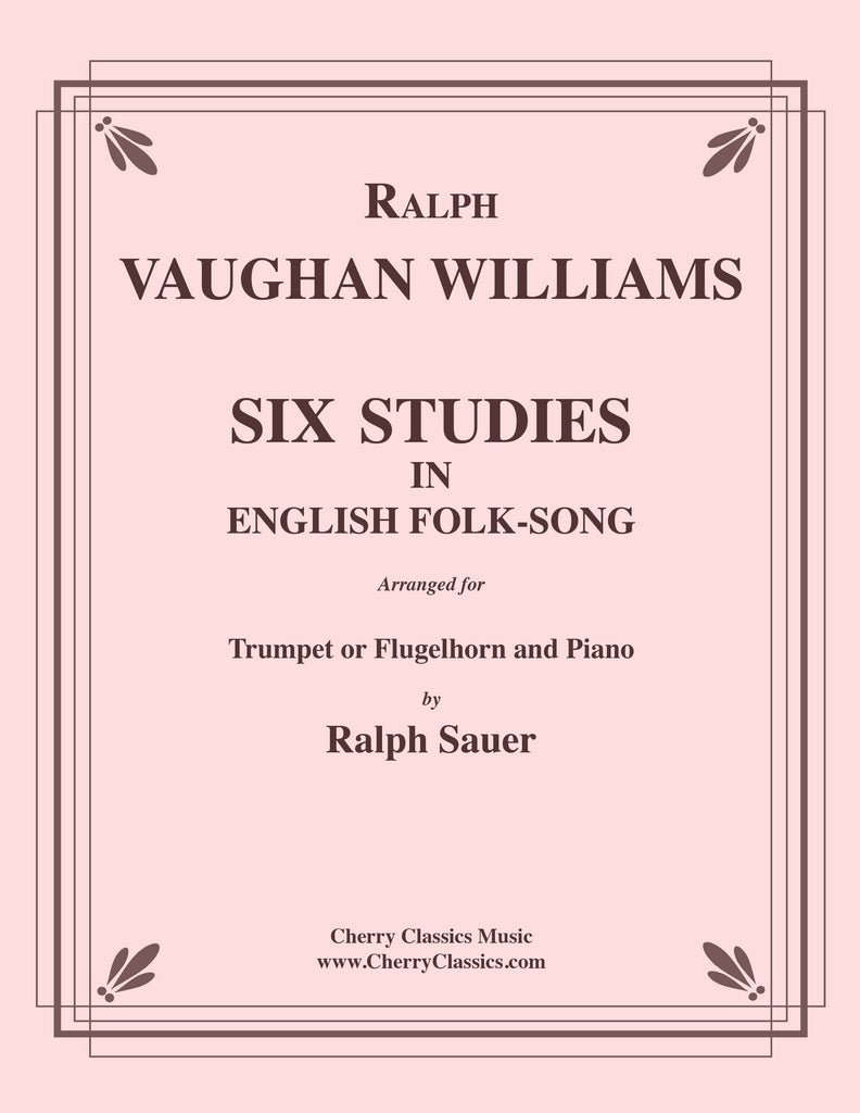 VaughanWilliams - Six Studies in English Folk Song for Trumpet or Flugelhorn & Piano - Cherry Classics Music
