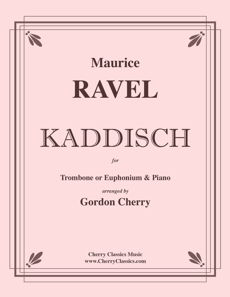 Ravel - Kaddisch for Trombone or Euphonium & Piano - Cherry Classics Music