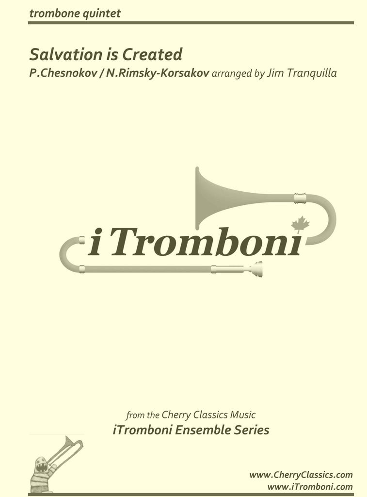 Chesnokov - Salvation is Created for Trombone Quintet by iTromboni - Cherry Classics Music