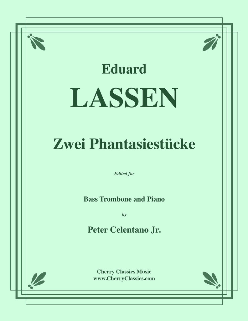 Lassen - Zwei Phantasiestücke for Bass Trombone and Piano - Cherry Classics Music