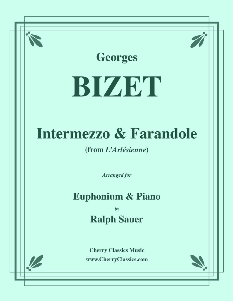 Bizet - Intermezzo & Farandole for Euphonium and Piano - Cherry Classics Music