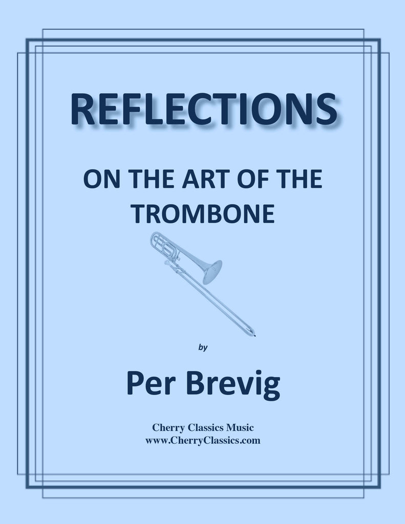 Brevig - REFLECTIONS ON THE ART OF THE TROMBONE - Cherry Classics Music