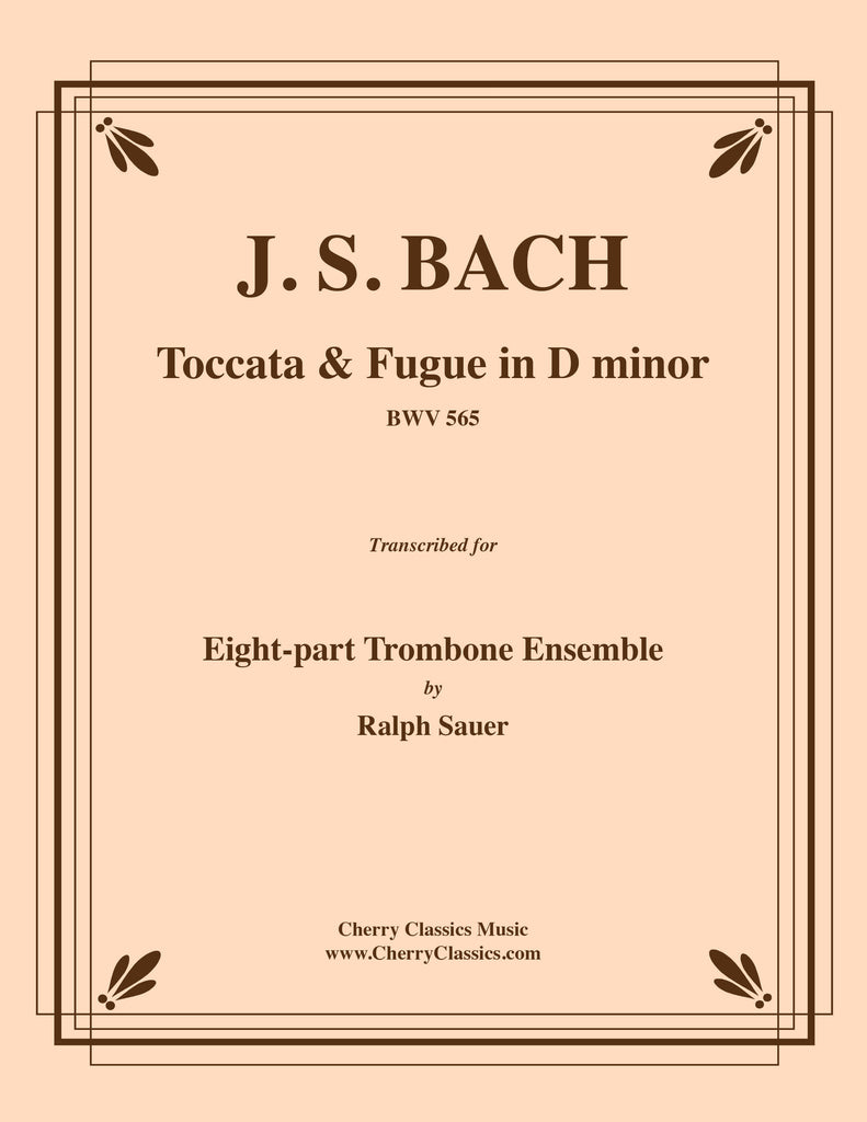 Bach - Toccata & Fugue in D minor for 8-part Trombone Ensemble - Cherry Classics Music