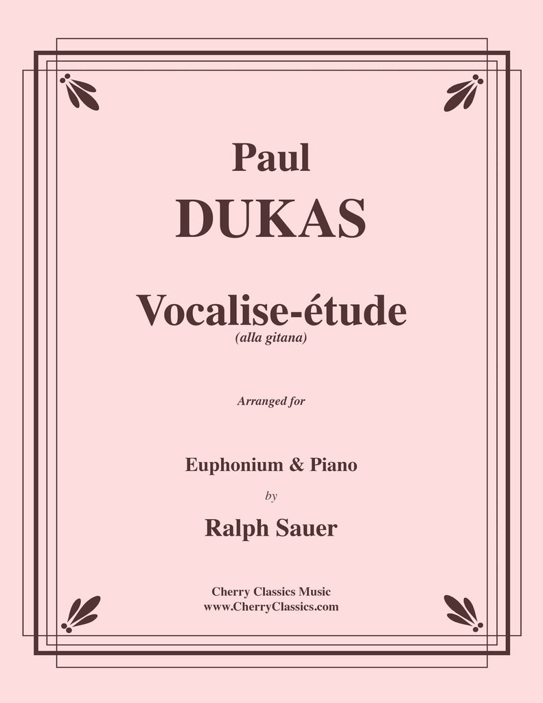 Dukas - Vocalise-étude (alla Gitana) for Euphonium and Piano - Cherry Classics Music