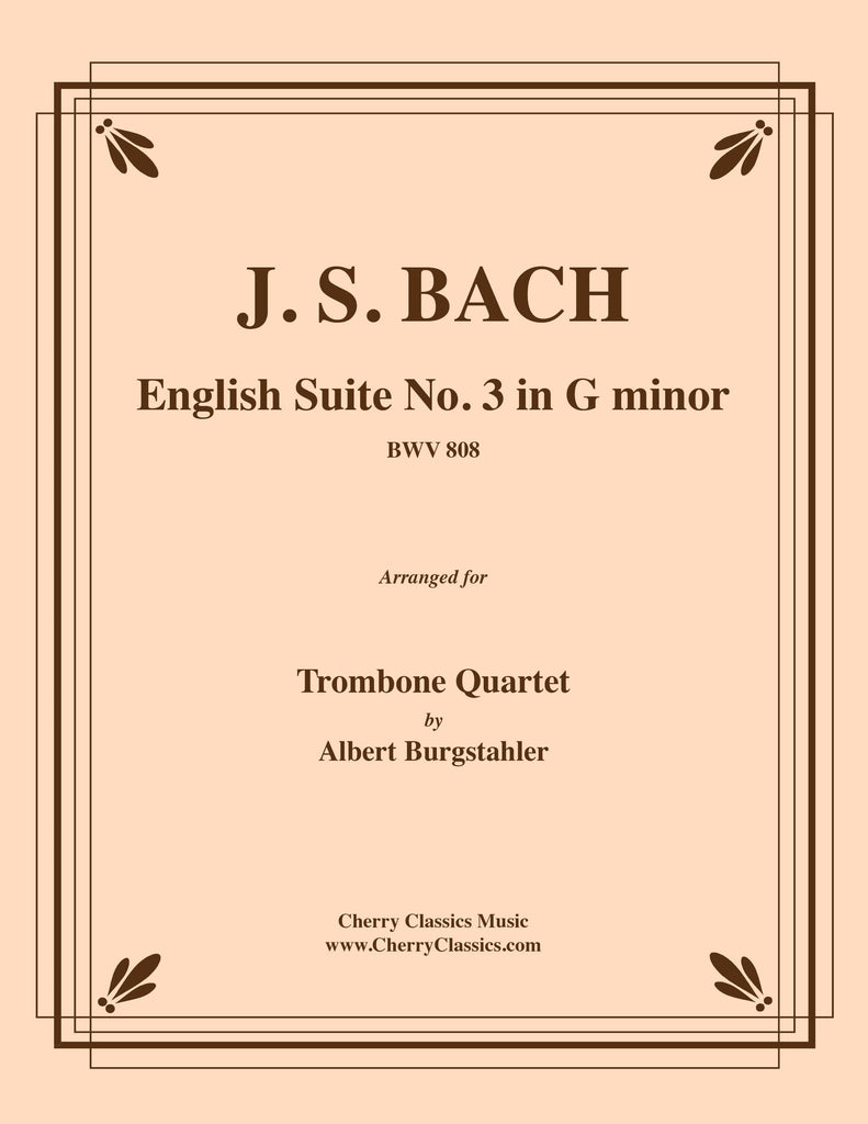 Bach - English Suite No. 3 in G minor BWV 808 for Trombone Quartet