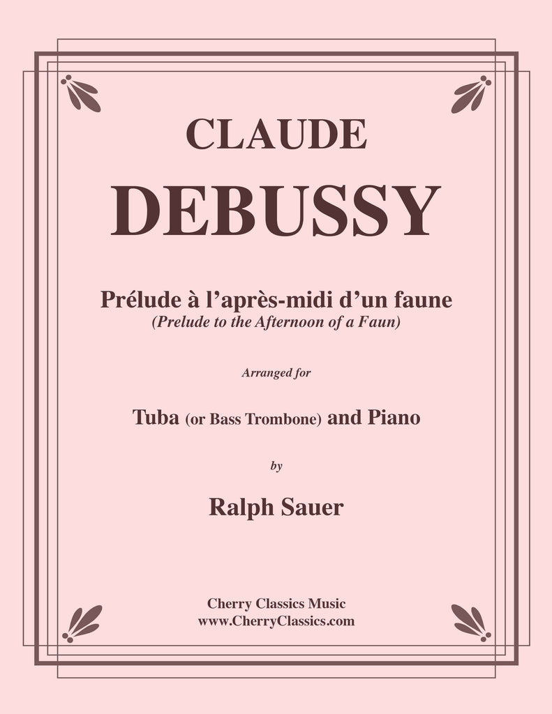 Debussy - Prélude à l'après-midi d'un faune - Afternoon of a Faun for Tuba or Bass Trombone and Piano - Cherry Classics Music