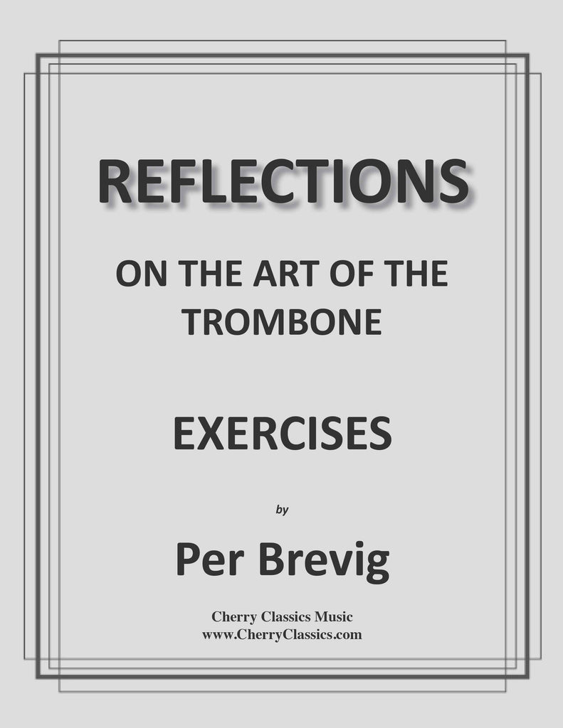 Brevig - EXERCISES from REFLECTIONS ON THE ART OF THE TROMBONE - Cherry Classics Music