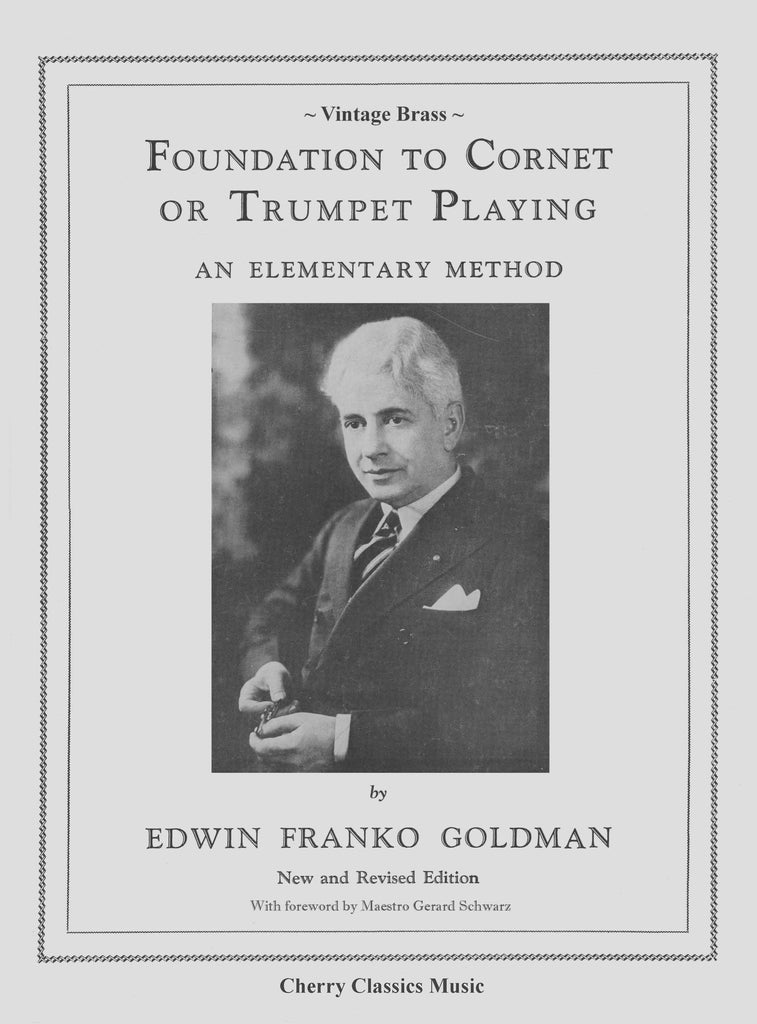 Goldman - Foundation to Cornet or Trumpet Playing, An Elementary Method - Cherry Classics Music