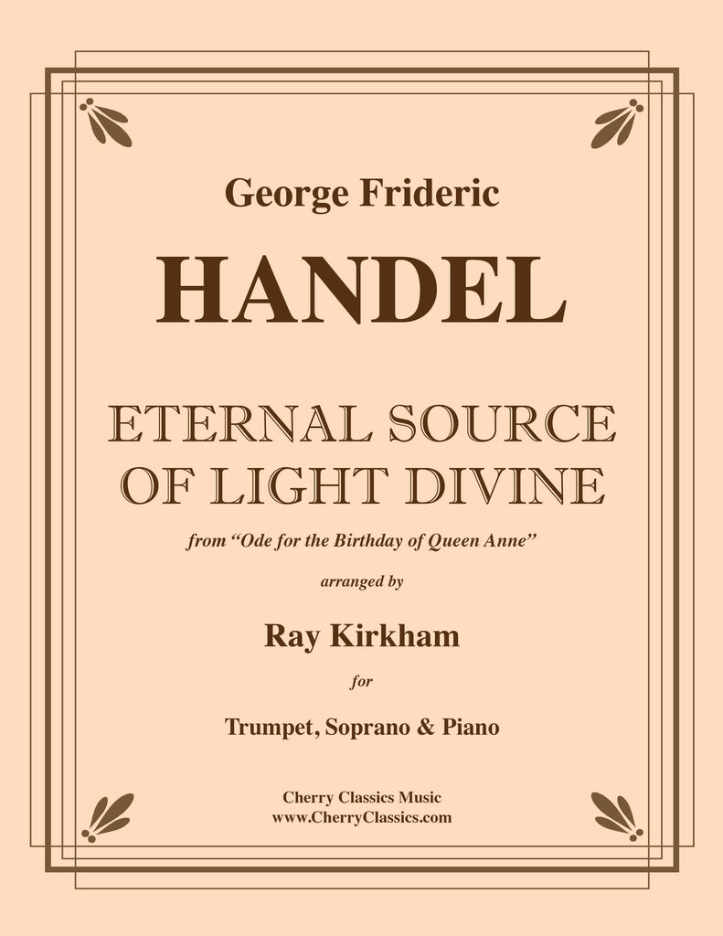 Handel - Eternal Source of Light Divine for Trumpet, Soprano & Piano accompaniment - Cherry Classics Music