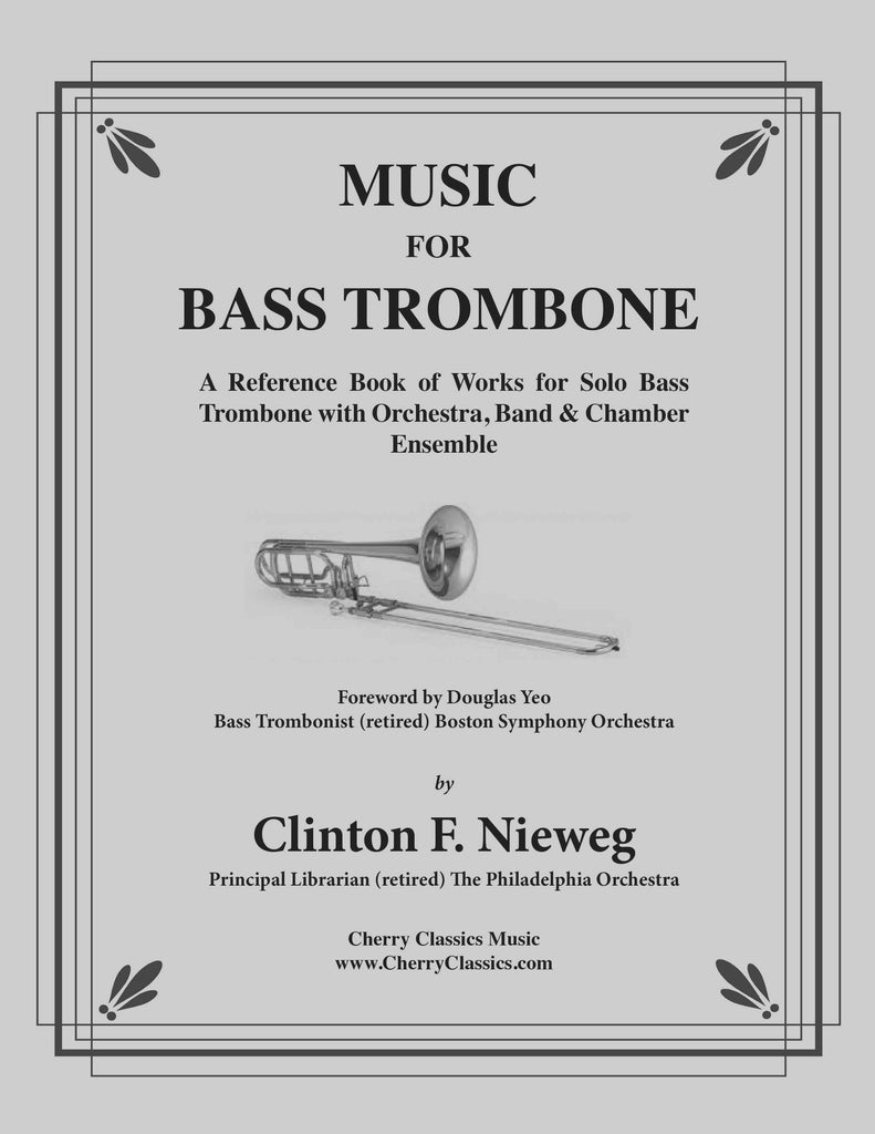 Nieweg - Music for Bass Trombone - A Reference Book of Works for Solo Bass Trombone with Orchestra, Band & Chamber Ensemble - Cherry Classics Music