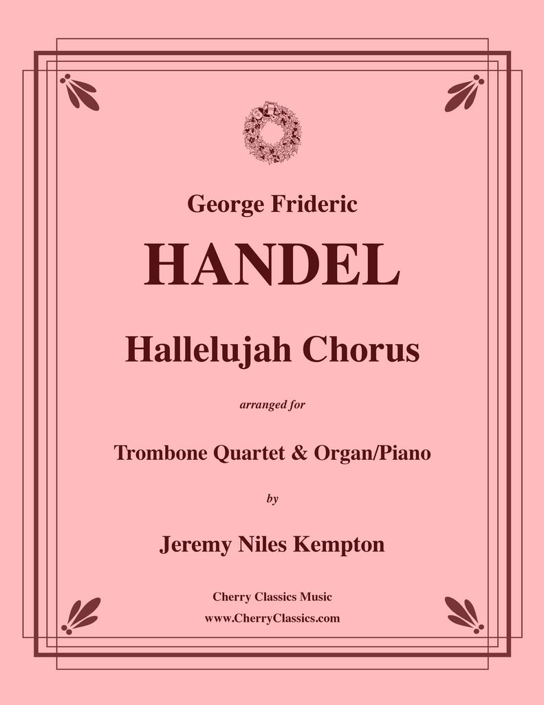 Handel - Hallelujah Chorus for Trombone Quartet & Organ or Piano - Cherry Classics Music