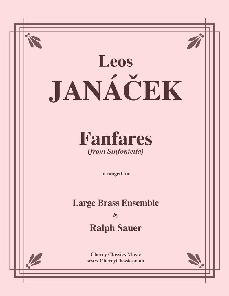 Janacek - Fanfares from Sinfonietta for Large Brass Ensemble & Timpani - Cherry Classics Music