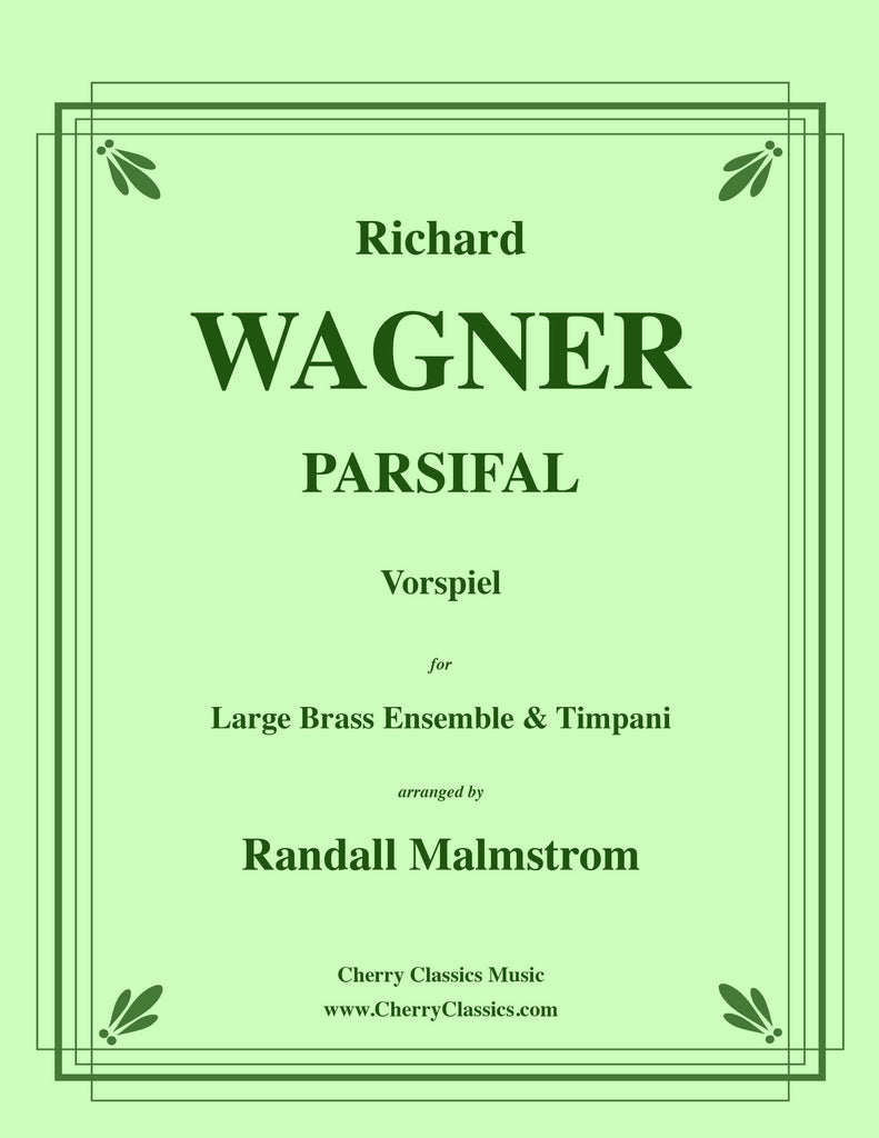 Wagner - Parsifal Vorspiel for Large Brass Ensemble & Timpani - Cherry Classics Music