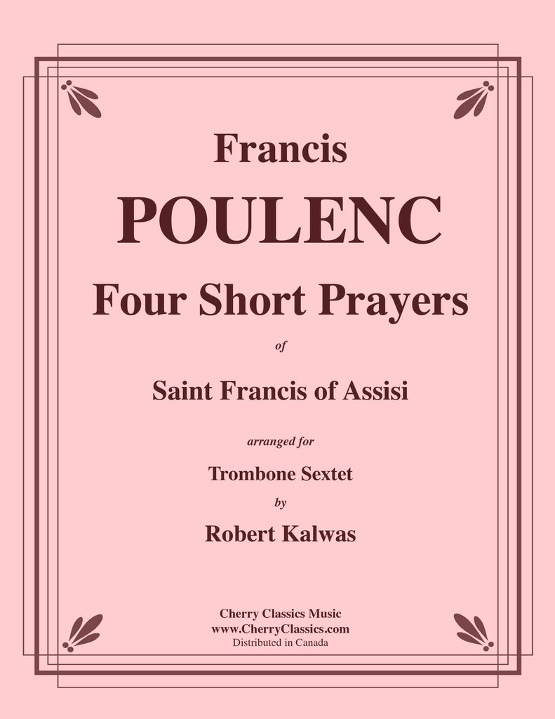 Poulenc - Four Short Prayers of Saint Francis of Assisi for Trombone Sextet