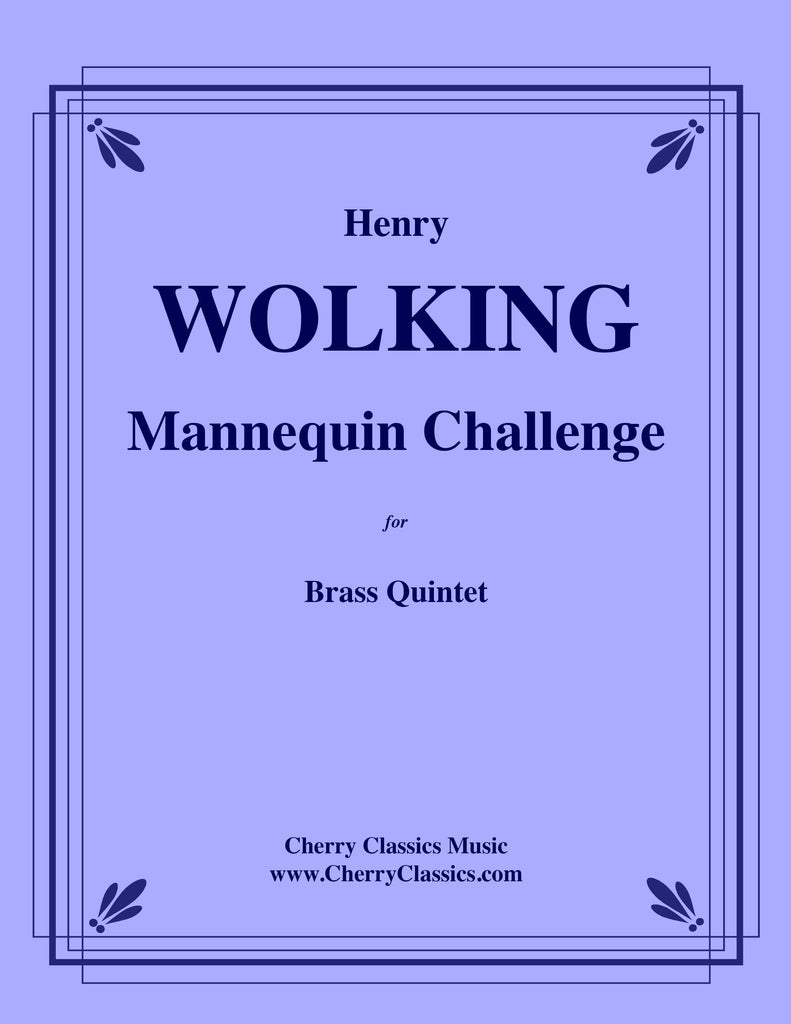 Wolking - Mannequin Challenge for Brass Quintet - Cherry Classics Music