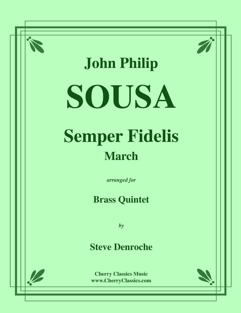 Sousa - Semper Fidelis March for Brass Quintet - Cherry Classics Music