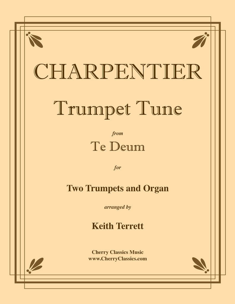 "Charpentier - Trumpet Tune from ""Te Deum"" for Two Trumpets and Organ - Cherry Classics Music"