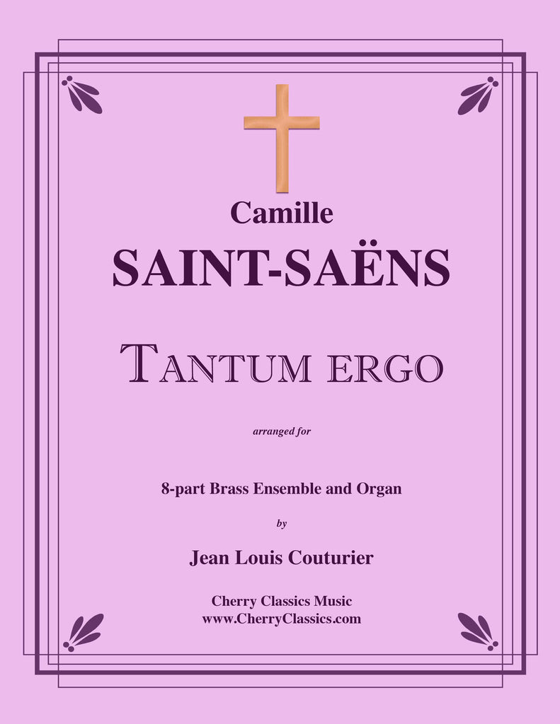 Saint-Saens - Tantum Ergo for 8-part Brass Ensemble and Organ - Cherry Classics Music