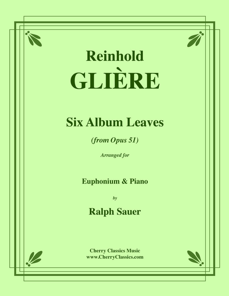 Gliere - Six Album Leaves from Op. 51 for Euphonium and Piano - Cherry Classics Music