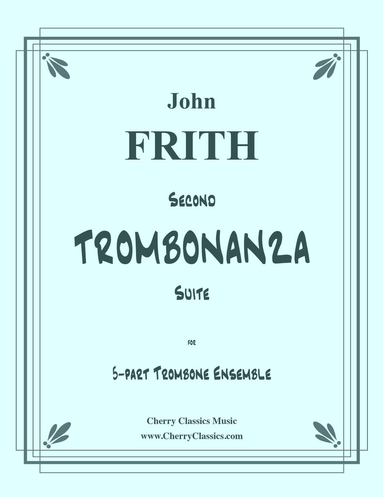 Second TROMBONANZA Suite for 5-part Trombone Ensemble