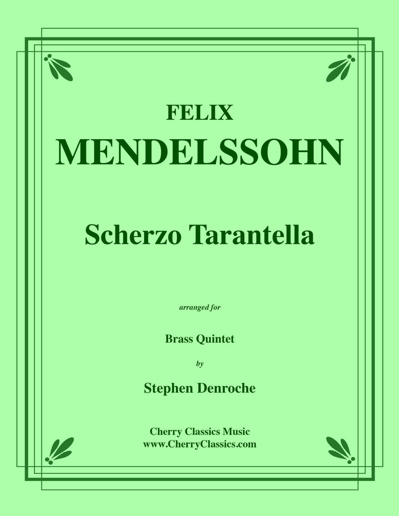 Mendelssohn - Scherzo Tarantella for Brass Quintet from Songs Without Words, Op. 102 no. 3