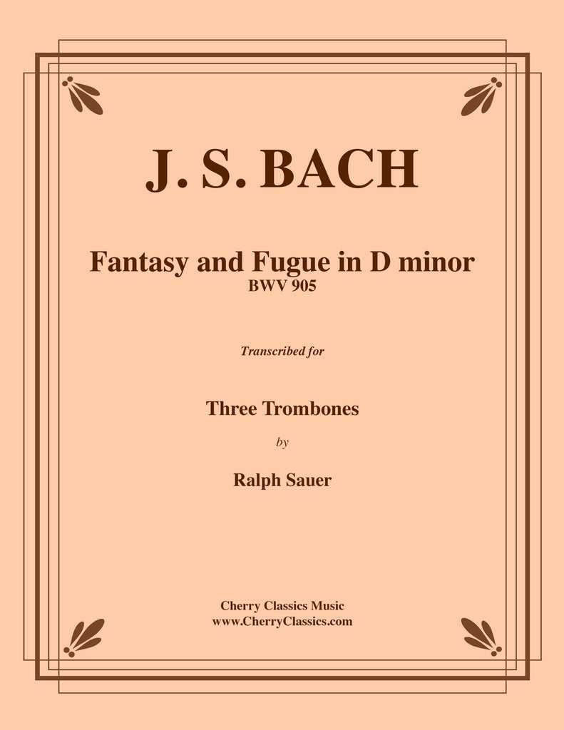 Bach - Fantasy and Fugue in D minor BWV 905 for Trombone Trio - Cherry Classics Music