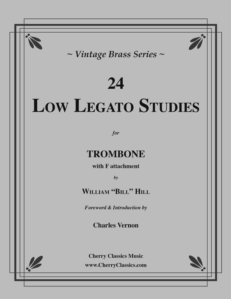 Hill - 24 Low Legato Studies for Trombone with F attachment - Cherry Classics Music