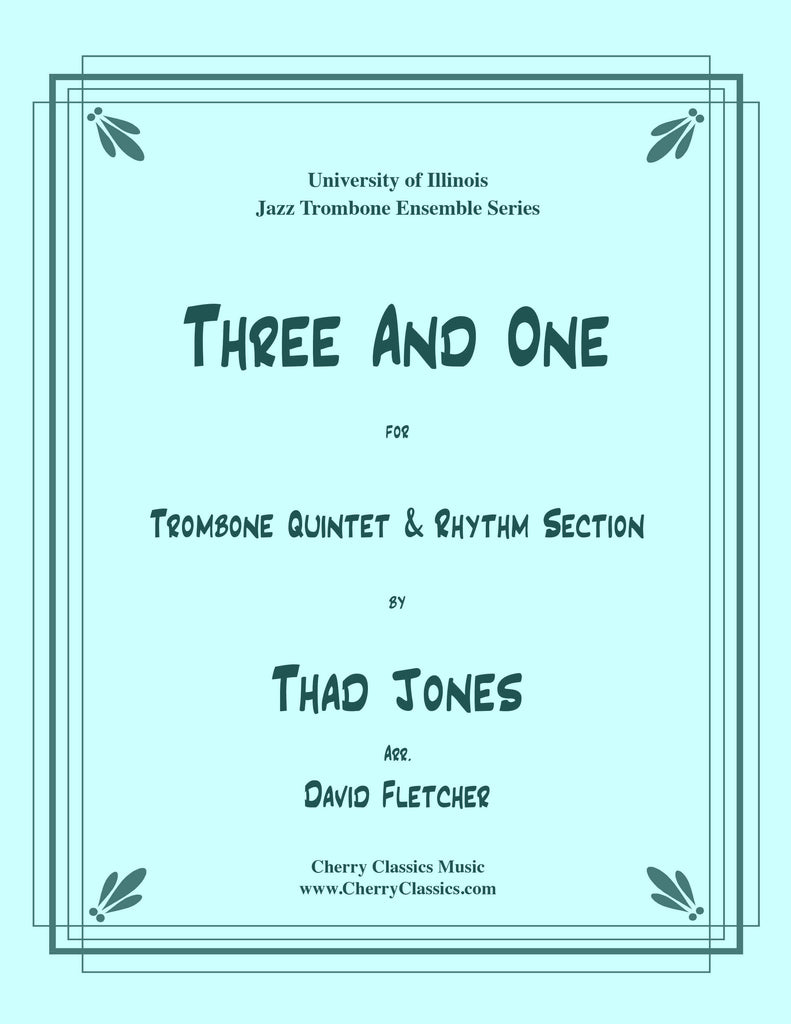 Jones - Three and One for Jazz Trombone Quintet and Rhythm Section - Cherry Classics Music