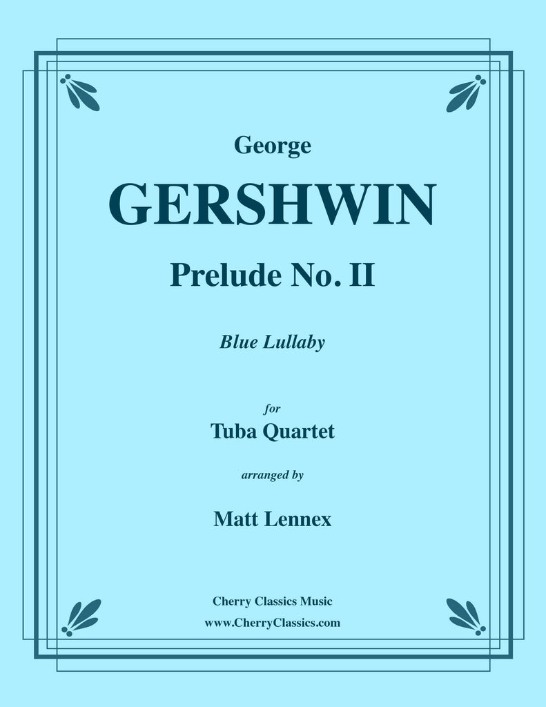 Gershwin - Prelude No. 2 Blue Lullaby for Tuba Quartet - Cherry Classics Music
