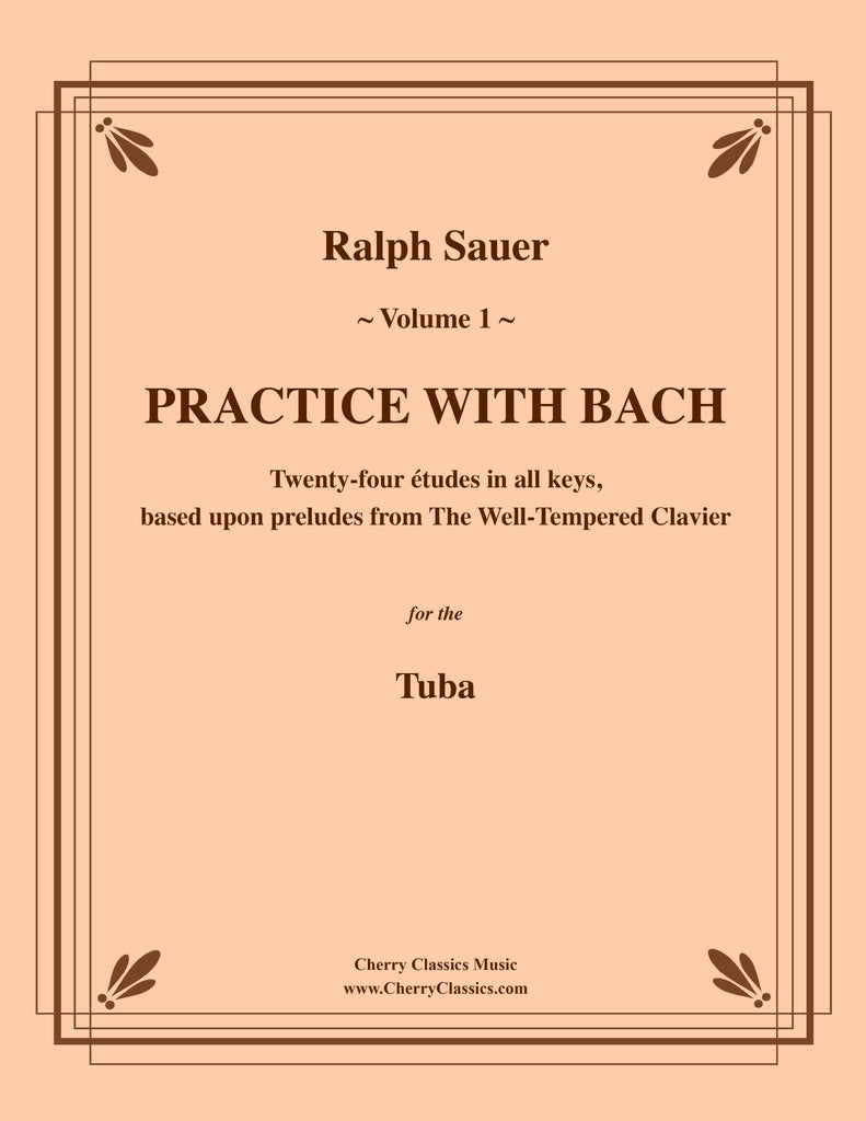 Sauer - Practice With Bach for the Tuba, Volume I