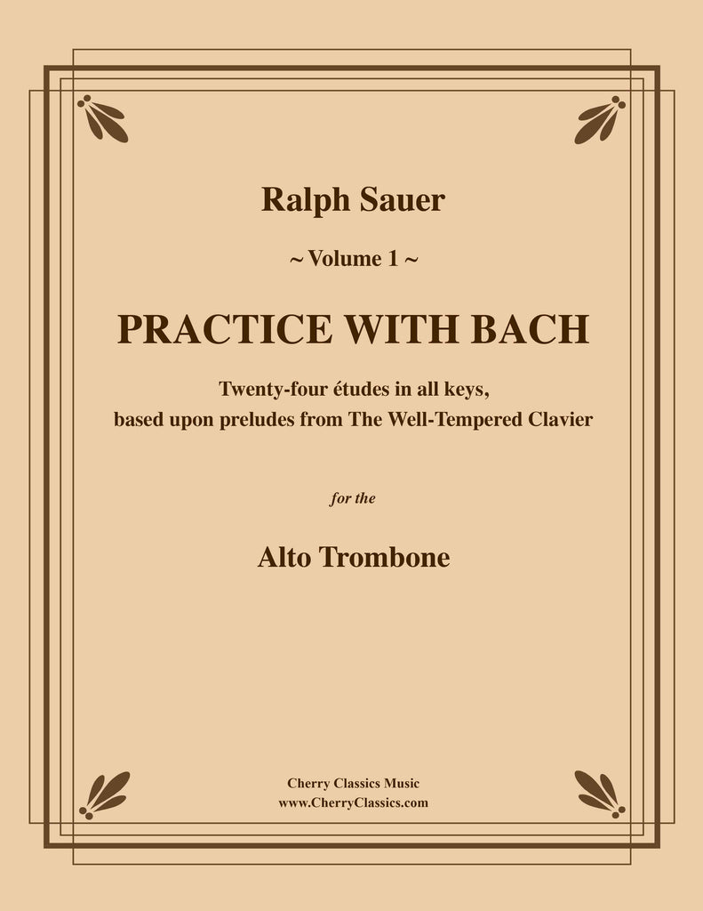 Sauer - Practice With Bach for the Alto Trombone, Volume I - Cherry Classics Music