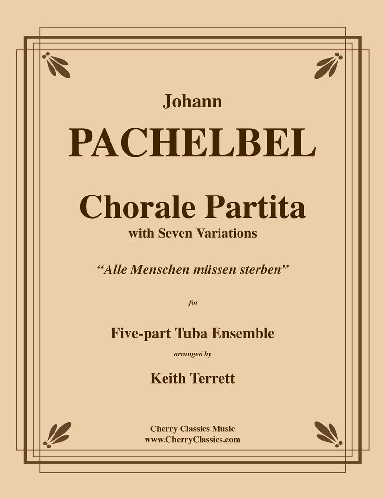 Pachelbel - Chorale Partita with Seven Variations for five-part Tuba Ensemble - Cherry Classics Music