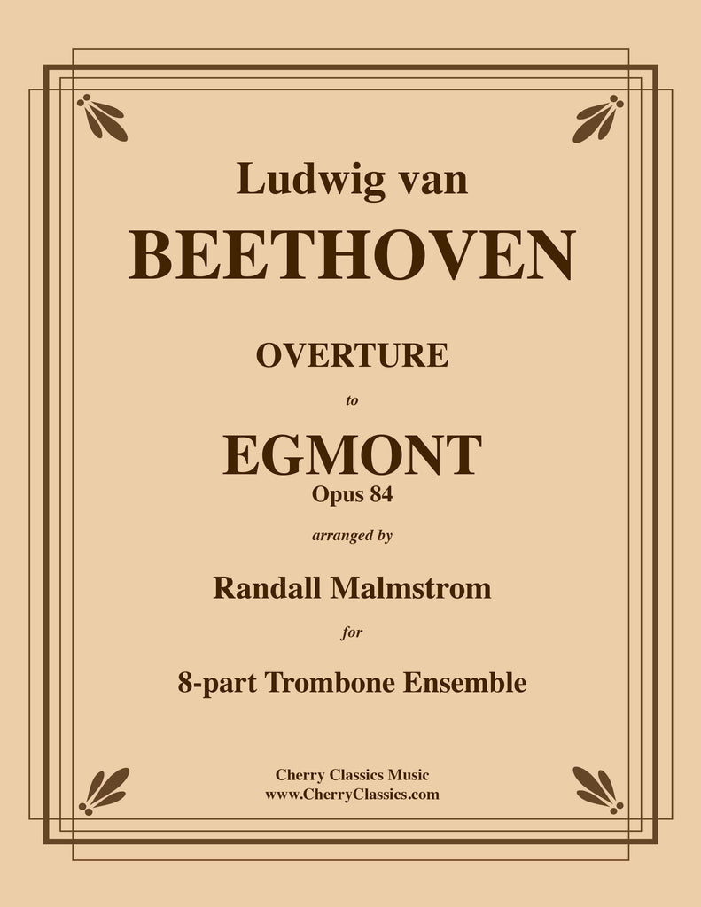 Beethoven - Overture to Egmont, Op. 84 for 8-part Trombone Ensemble and optional Timpani - Cherry Classics Music