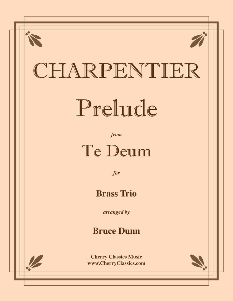 Charpentier - Prelude from Te Deum for Brass Trio - Cherry Classics Music