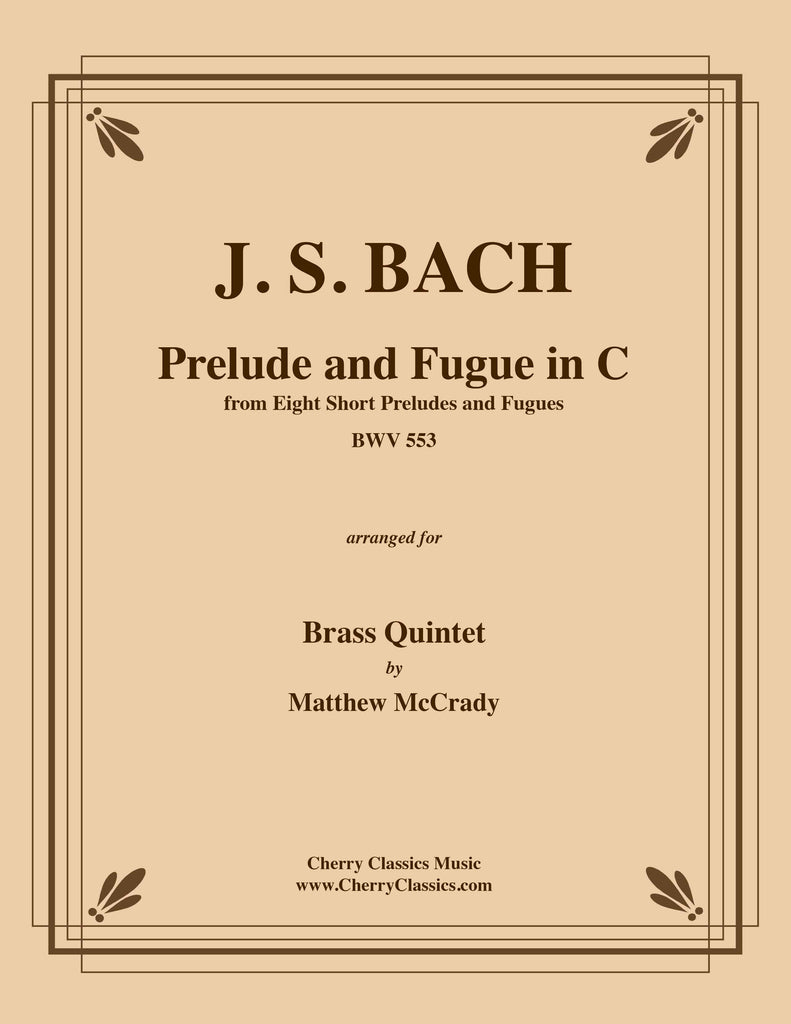 Bach - Prelude and Fugue in C major BWV 553 for Brass Quintet - Cherry Classics Music