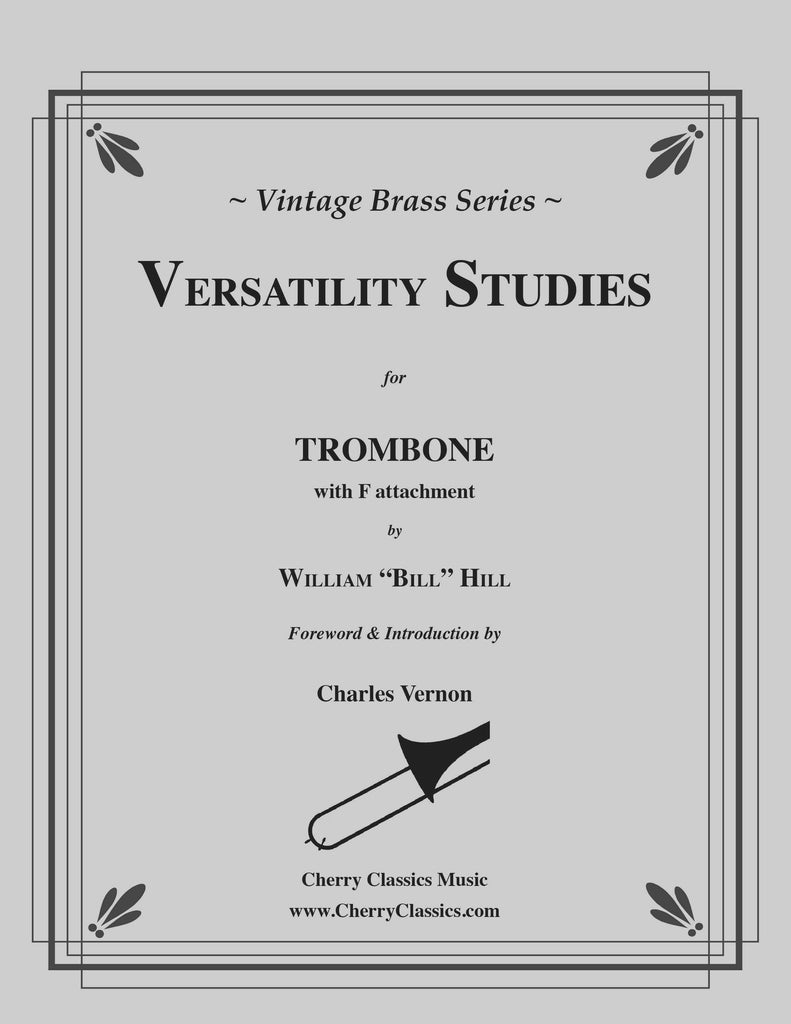 Hill - Versatility Studies for Trombone with F attachment - Cherry Classics Music