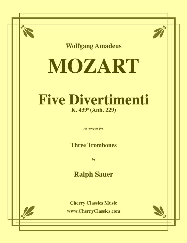 Mozart - Five Divertimenti K. 439b for Three Trombones - Cherry Classics Music