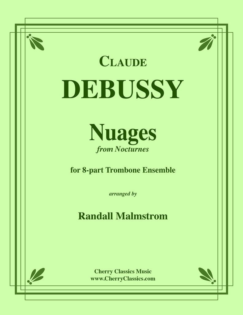 Debussy - Nuages from Nocturnes for 8-part Trombone Ensemble - Cherry Classics Music