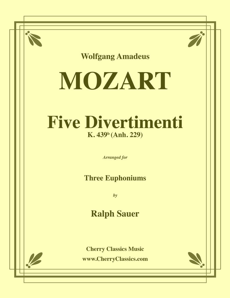 Mozart - Five Divertimenti K. 439b for Three Euphoniums - Cherry Classics Music