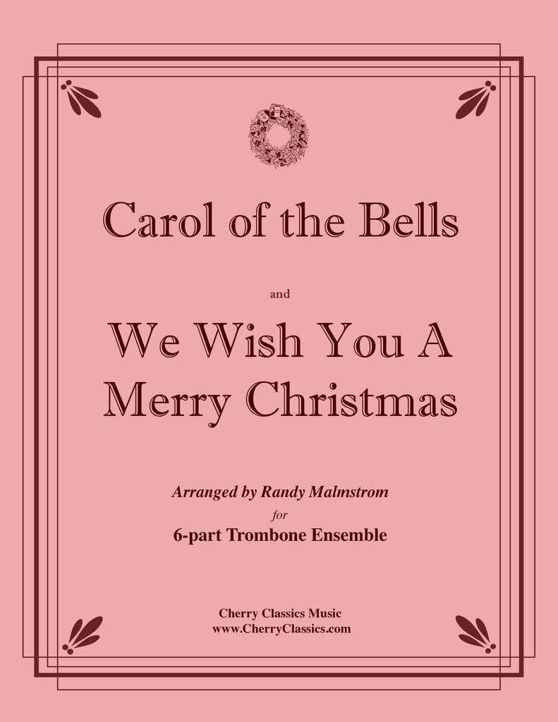 Traditional - Carol of the Bells and We Wish You A Merry Christmas for 6-part Trombone Ensemble - Cherry Classics Music
